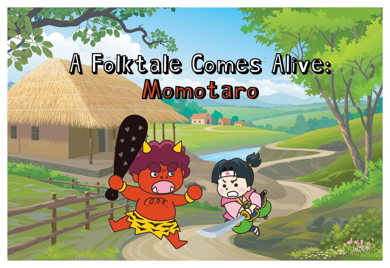 A Folktale Comes Alive: Momotaro